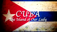 Cuba: The Island of Our Lady