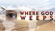 WHERE GOD WEEPS