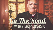 ON THE ROAD WITH BISHOP DIMARZIO